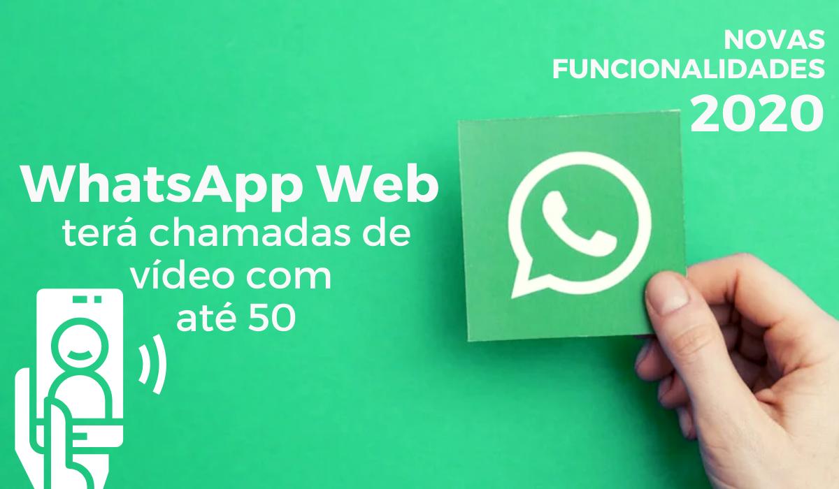 WhatsApp Web terá chamadas de vídeo com até 50 pessoas via Messenger